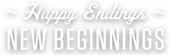 Happy Endings. New Beginnings.