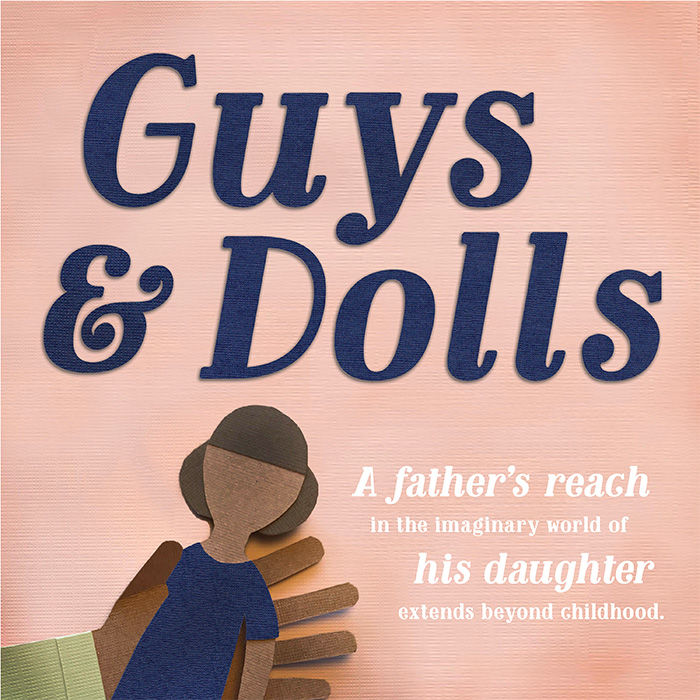 Guys and Dolls. A father's reach in the imaginary world of his daughter extends beyond childhood.
