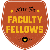 Meet the Faculty Fellows