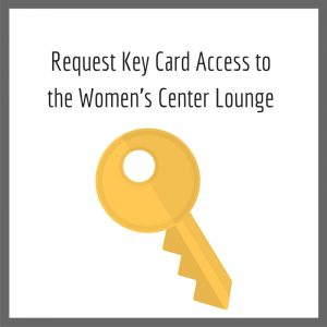 Request Women's Center Lounge Key Card Access