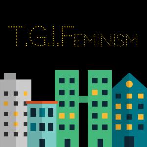 T.G.I.Feminism at WFU