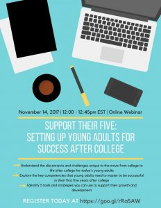 Support Their Five: Setting-Up Young Adults for Success After College, November 14, 2017, 12:00-12:45pm, Online Webinar