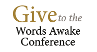 Give to the Words Awake Conference